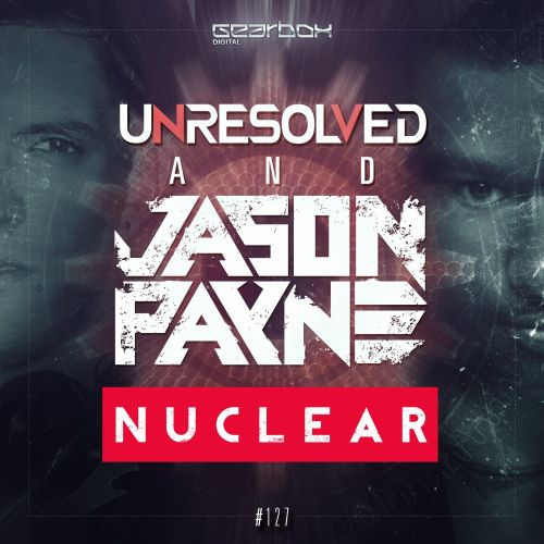Unresolved & Jason Payne - Nuclear - Gearbox Digital - 04:49 - 07.09.2015