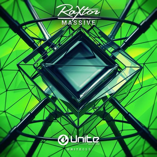 Raxtor - Massive - Unite Records - 04:38 - 08.09.2015
