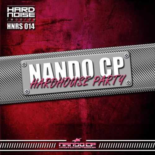 Nando Cp - Hardhouse Party - Hardnoise Records - 07:05 - 09.09.2015