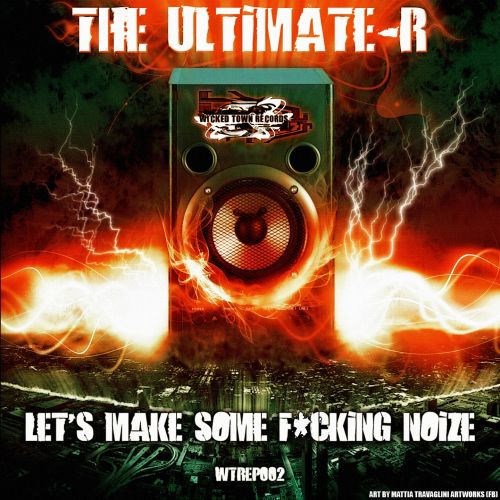 The Ultimate-R - Hardcore Headbanging - Wicked Town Records - 04:31 - 09.09.2015