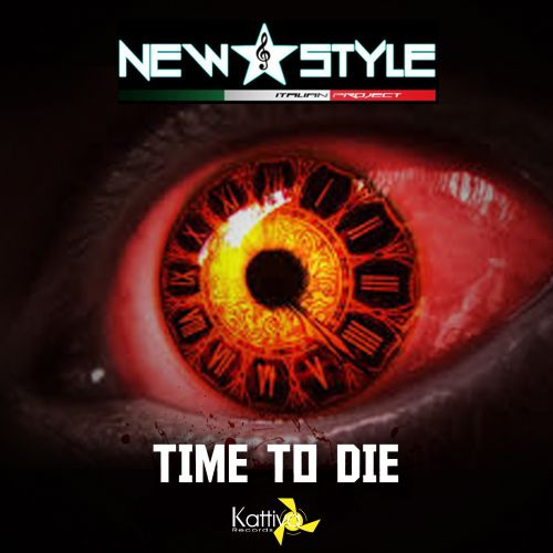 New Style Italian Project - Time To Die - Kattiva Records - 04:06 - 18.09.2015