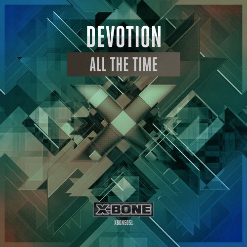 Devotion - All The Time - X-Bone - 03:05 - 09.09.2015