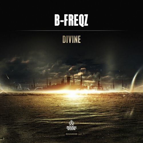B-Freqz - Divine - Roughstate - 05:13 - 07.09.2015