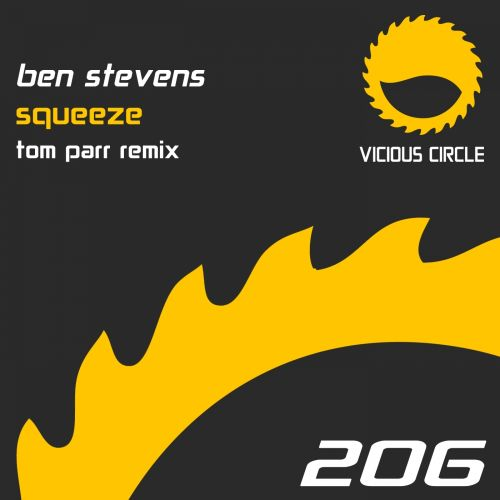 Ben Stevens - Squeeze - Vicious Circle Recordings - 07:08 - 11.09.2015