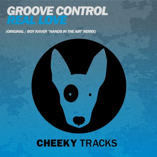 Groove Control - Real Love - Cheeky Tracks - 06:08 - 11.09.2015