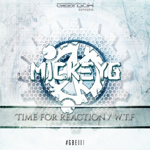 MickeyG Ft. MC Retell - Time For Reaction - Gearbox Euphoria - 04:12 - 11.09.2015