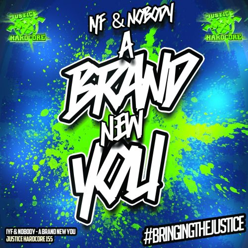IYF & Nobody - A Brand New You - Justice Hardcore - 05:18 - 29.08.2015