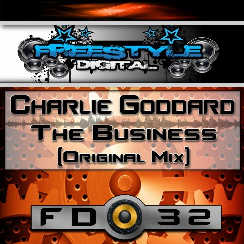 Charlie Goddard - The Business - Freestyle Digital Recordings - 07:33 - 14.09.2015