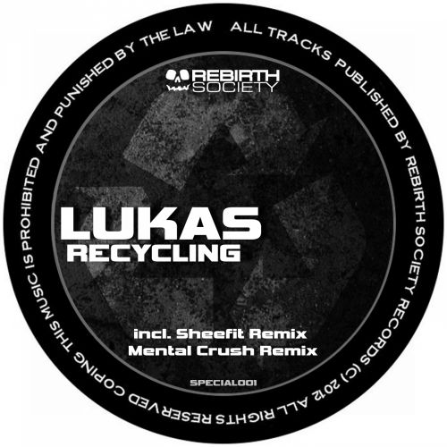 Lukas - Recycling - Rebirth Society - 05:44 - 14.09.2015