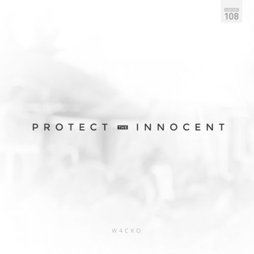 W4cko - Protect The Innocent - Subsonic Muzik - 04:52 - 21.09.2015