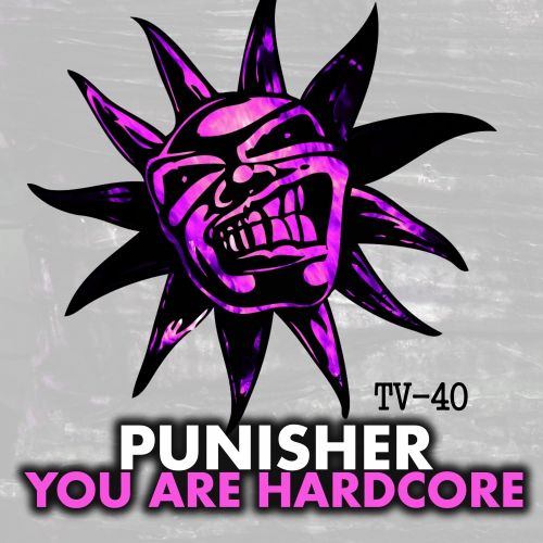 Punisher - You Are Hardcore - Twisted Vinyl - 06:14 - 16.09.2015