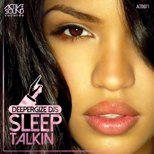 DeeperGize Djs - Sleep Talkin - Active Sound Records - 04:57 - 16.09.2015