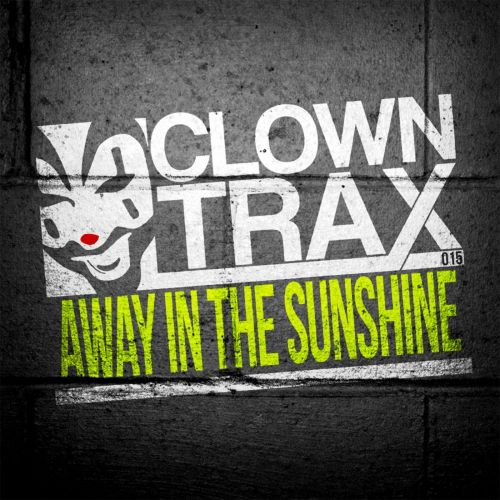 Clowny - Away In The Sunshine - ClownTrax - 05:14 - 18.09.2015