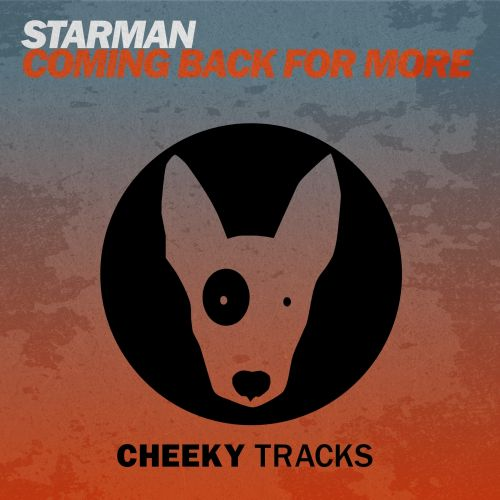 Starman featuring Nikki - Coming Back For More - Cheeky Tracks - 05:36 - 18.09.2015