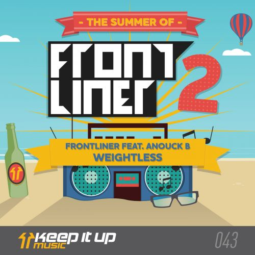 Frontliner featuring Anouck B - Weightless - Keep It Up Music - 06:12 - 15.09.2015