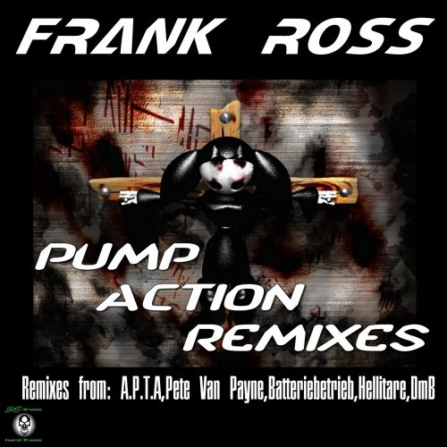 Frank Ross - Pump Action - X-treme Hard Traxx - 07:00 - 21.09.2015