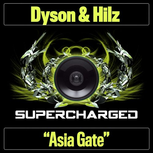 Dyson & Hilz - Asia Gate - Supercharged - 07:47 - 21.09.2015