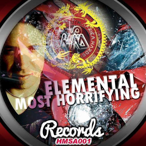 Elemental - Most Horrifying - HMSA Records - 03:50 - 22.09.2015