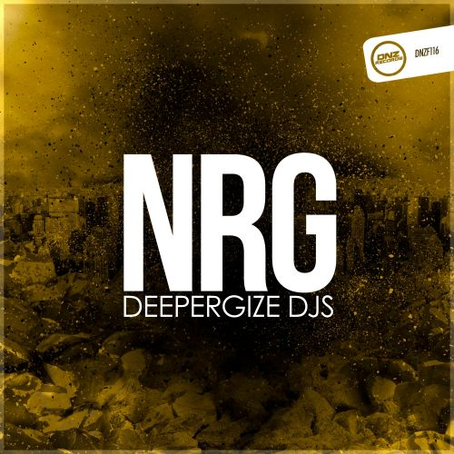 DeeperGize Djs - NRG - DNZ Records - 03:58 - 22.09.2015