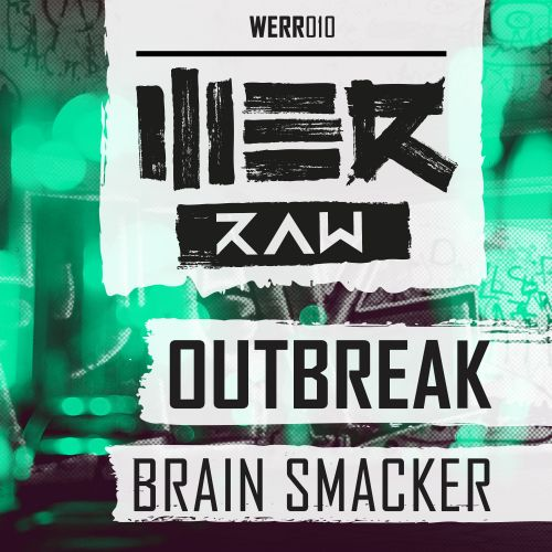 Outbreak - Brain Smacker - WE R Raw - 04:57 - 21.09.2015