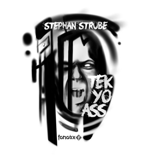 Stephan Strube Featuring Sick & Twisted - Break That - Fanatix - 04:17 - 24.09.2015