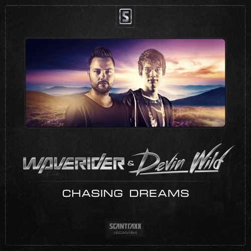 Waverider & Devin Wild - Chasing Dreams - Scantraxx Recordz - 03:44 - 21.09.2015