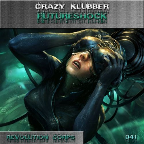 Crazy Klubber - Futureshock - Revolution Corps - 05:18 - 05.09.2015