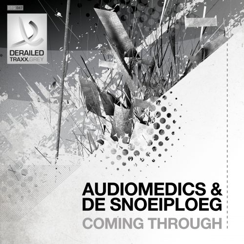 Audiomedics and De Snoeiploeg - Coming Through - Derailed Traxx Grey - 04:30 - 12.10.2015