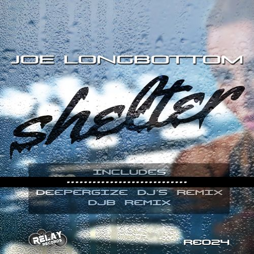 Joe Longbottom - Shelter - Relay Records - 05:25 - 25.09.2015