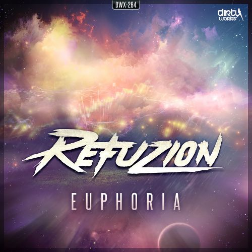 Refuzion - Euphoria - Dirty Workz - 03:17 - 07.09.2015