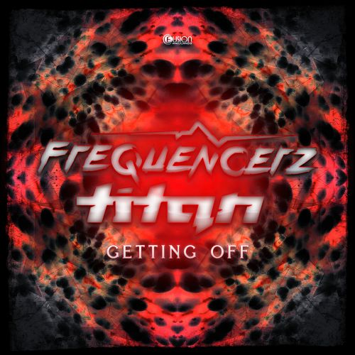 Frequencerz & Titan - Getting Off - Fusion Records - 05:59 - 28.09.2015