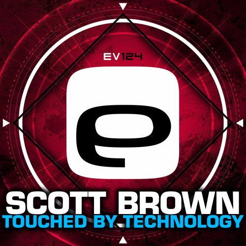 Scott Brown - Touched by Technology - Evolution Records - 04:52 - 01.10.2015