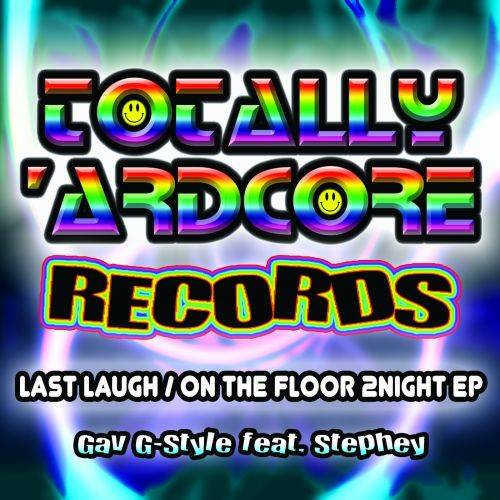 Gav G-Style feat. Stephey - Last Laugh - Totally Ardcore Records - 04:37 - 02.10.2015