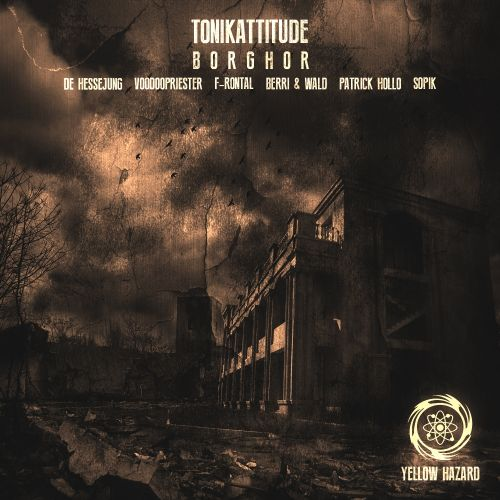 Tonikattitude - Borghor - Yellow Hazard Recordings - 07:28 - 26.09.2015