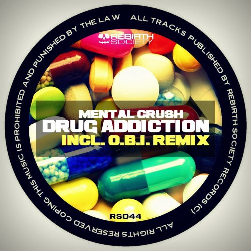 Mental Crush - Drug Addiction - Rebirth Society - 05:07 - 05.10.2015