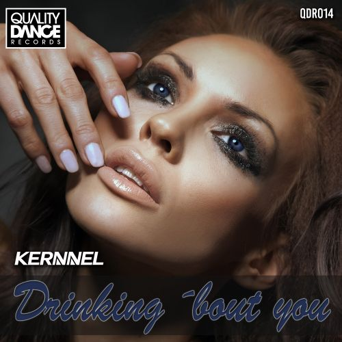 Kernnel - Drinking bout You - Quality Dance Records - 05:44 - 05.10.2015