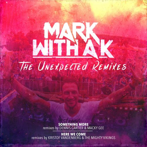 Mark With A K And Chris Willis Featuring MC Alee - Something More (Macky Gee Remix) - Que Pasa - 05:03 - 02.10.2015