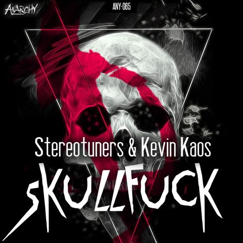 Stereotuners and Kevin Kaos - Skullfuck - Anarchy - 05:33 - 06.10.2015