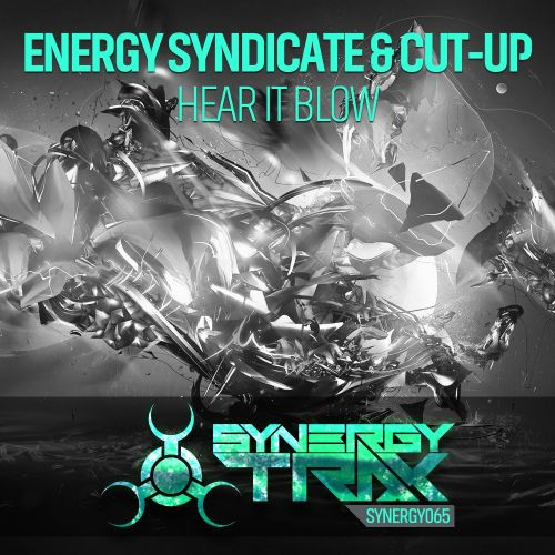 Energy Syndicate & Cut-Up - Hear It Blow - Synergy Trax - 06:29 - 09.10.2015