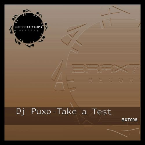 DJ Puxo - Take A Test - Braxton Records - 08:10 - 09.10.2015