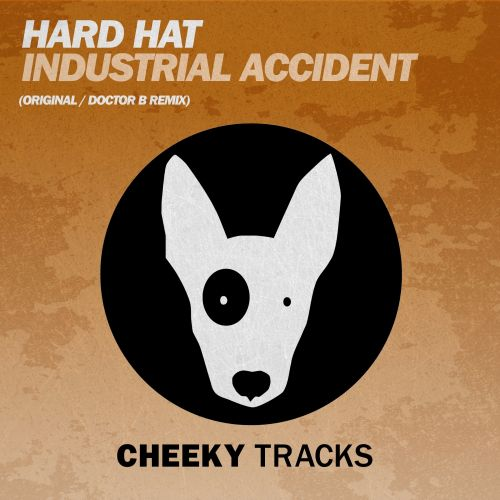 Hard Hat - Industrial Accident - Cheeky Tracks - 06:33 - 09.10.2015