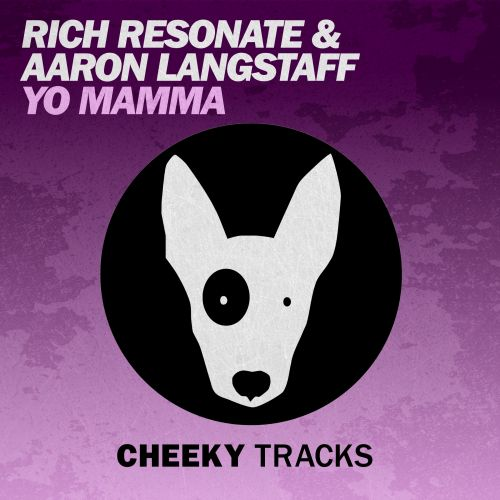 Rich Resonate & Aaron Langstaff - Yo Mamma - Cheeky Tracks - 07:24 - 09.10.2015