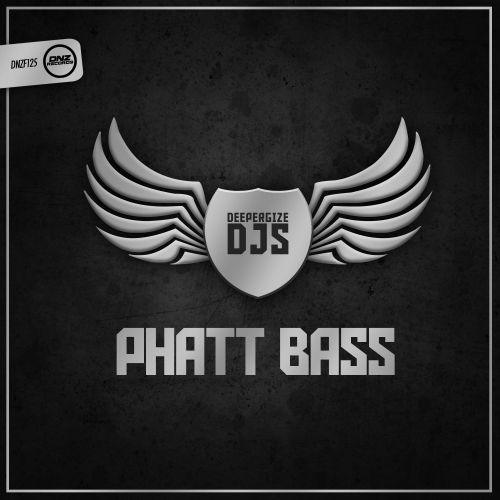 DeeperGize Djs - Phatt Bass - DNZ Records - 03:53 - 09.10.2015