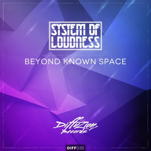 System of Loudness - Beyond Known Space - Diffuzion Records - 04:12 - 28.09.2015