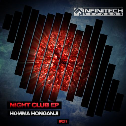 Homma Honganji - Night_Club - Infinitech Records - 05:49 - 29.09.2015