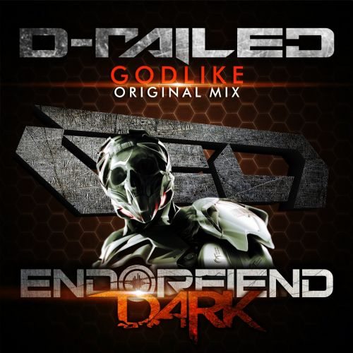 D-Railed - Godlike - Endorfiend Dark - 06:19 - 29.09.2015