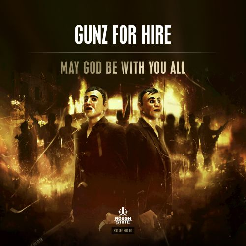 Gunz For Hire - May God Be With You All - Roughstate - 03:31 - 07.10.2015
