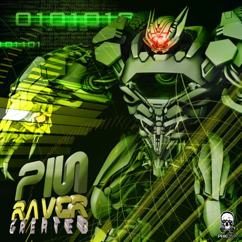 PinRaver - Created - Phrenetikal Records - 04:44 - 12.10.2015