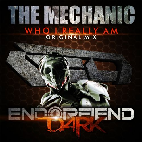 The Mechanic - Who I Really Am - Endorfiend Dark - 08:25 - 13.10.2015