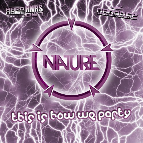 Nature - This Is How We Party - Hardnoise Records - 05:57 - 14.10.2015